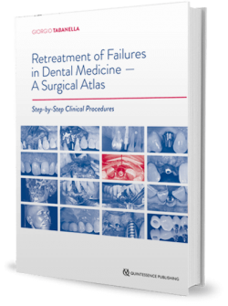 Retreatment of Failures in Dental Medicine. A Surgical Atlas